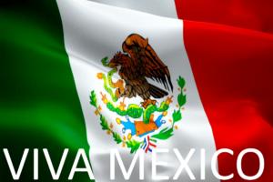 ¡VIVA MEXICO! En su Dia de Independencia Septiembre 15, 2019.